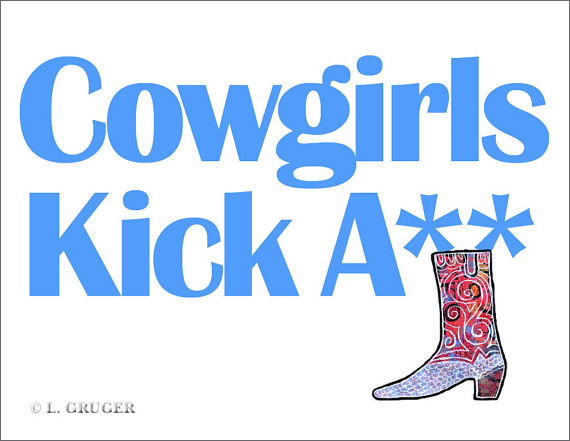 Cowgirls Kick Ass print
