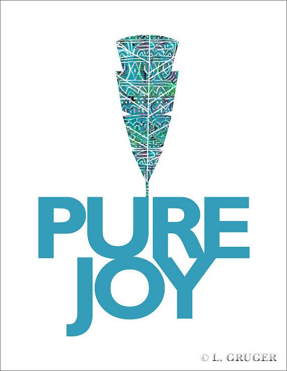 Pure Joy Print